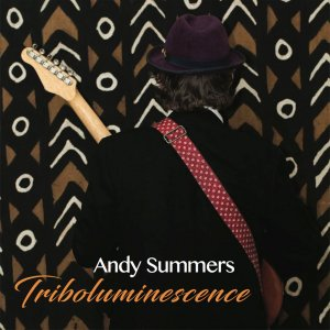 Andy Summers - Triboluminescence (2017)