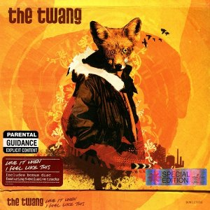 The Twang - Love It When I Feel Like This [2CD Special Edition] (2007)