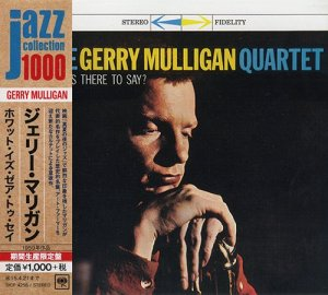 The Gerry Mulligan Quartet - What Is There To Say (2014)