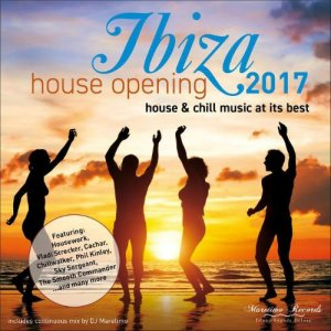 VA - Ibiza House Opening 2017 - House & Chill Music At Its Best (2017)