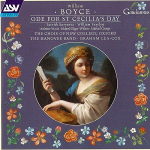 New College Choir, Oxford / Graham Lea-Cox / Hanover Band - Boyce: Ode for St. Cecilia's Day (2000)