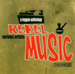 VA - Rebel Music: A Reggae Anthology (2002)