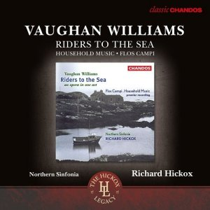 Richard Hickox & Royal Northern Sinfonia - Vaughan Williams: Riders to the Sea; Flos Campi; Household Music (2015)