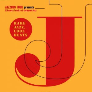 VA - Rare Jazz, Cool Beats: 12 Groovy Tracks Of European Jazz (2012)