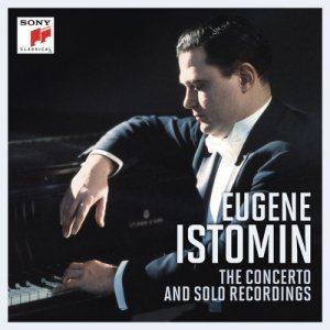 Eugene Istomin - Eugene Istomin: The Concerto And Solo Recordings (2015)