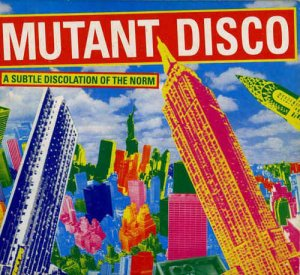 VA - Mutant Disco: A Subtle Discolation Of The Norm [2CD Remastered] (2003)