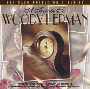 Members Of The Woody Herman Orchestra - A Tribute To Woody Herman (1997)