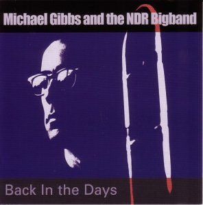 Michael Gibbs and The NDR Bigband - Back In The Days (2012)