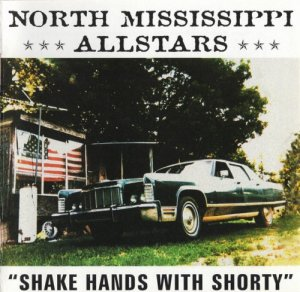 North Mississippi Allstars - Shake Hands With Shorty (2000)