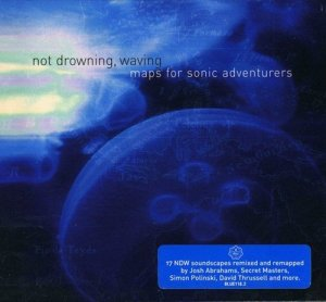 Not Drowning, Waving - Maps For Sonic Adventurers (2006)