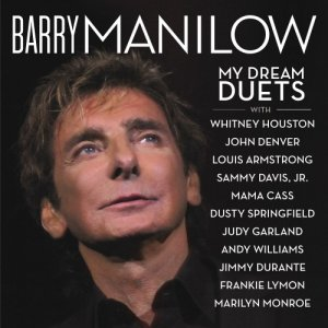 Barry Manilow - My Dream Duets (2014) [Hi-Res]