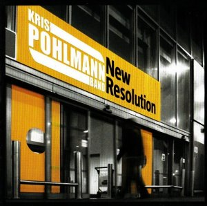 Kris Pohlmann Band - New Resolution (2009)