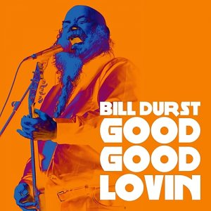 Bill Durst - Good Good Lovin (2015) [WEB Release]