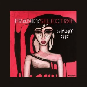 Franky Selector - Shabby Chic (2017)