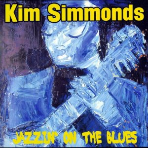 Kim Simmonds and Savoy Brown - Jazzin' On The Blues (2017)