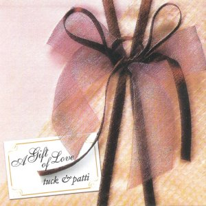 Tuck & Patti - A Gift Of Love (2003)