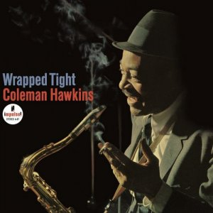 Coleman Hawkins - Wrapped Tigh (2012) DSD