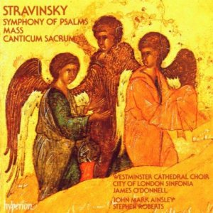 Westminster Cathedral Choir, City of London Sinfonia & James O'Donnell - Stravinsky: Mass & Symphony of Psalms (1991)
