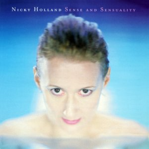 Nicky Holland - Sense And Sensuality (2017) [Hi-Res]