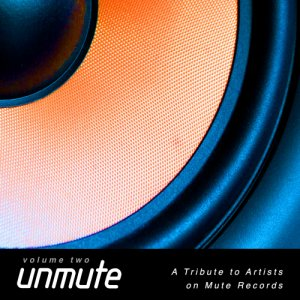 VA - UnMute: A Tribute to Artists on Mute Records Vol.II (2017)