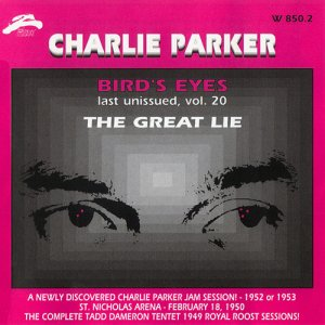 Charlie Parker - Bird's Eyes: Last Unissued Vol. 20 (1999)