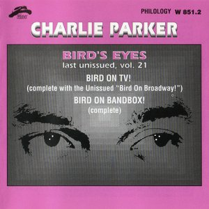 Charlie Parker - Bird's Eyes: Last Unissued Vol. 21 (1999)