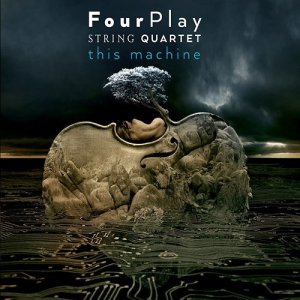 FourPlay String Quartet - This Machine (2014)