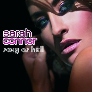 Sarah Connor - Sexy As Hell (2008)