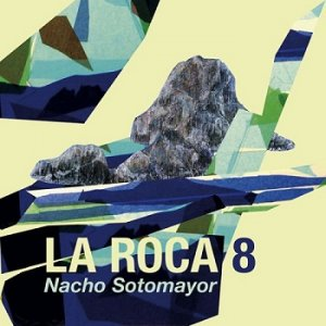 Nacho Sotomayor - La Roca - Vol.8 (2011)