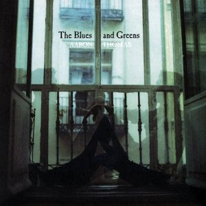 Aaron Thomas - The Blues And Greens (2013)