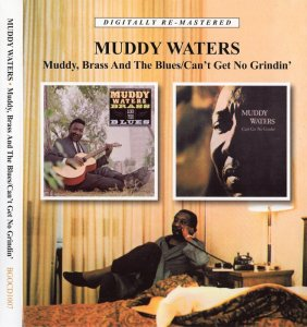 Muddy Waters - Muddy Brass And The Blues / Can't Get No Grindin' (2011)