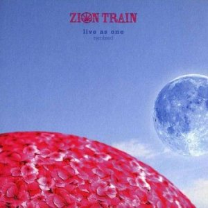 Zion Train - Live as One Remixed (2009)
