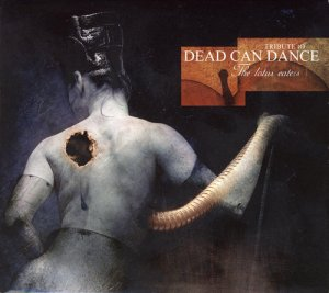 VA - Tribute To Dead Can Dance: The Lotus Eaters [2CD] (2004)