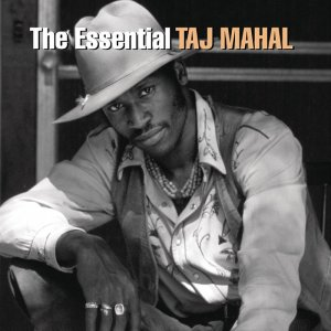 Taj Mahal - The Essential Taj Mahal (2005)