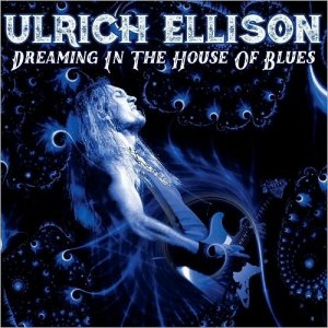 Ulrich Ellison - Dreaming In The House Of Blues (2017)