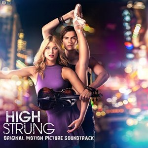 VA - High Strung (Original Motion Picture Soundtrack) (2016)
