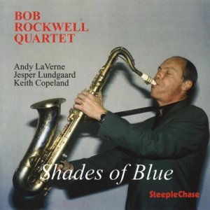 Bob Rockwell Quartet - Shades Of Blue (1996)