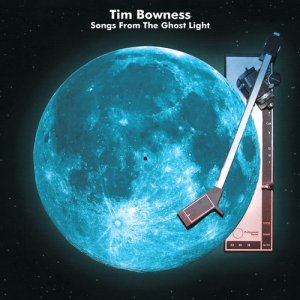 Tim Bowness - Songs from the Ghost Light (Limited Edition) (2017)