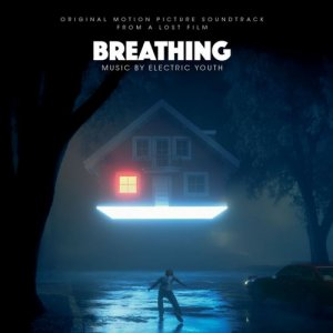 Electric Youth - Breathing (Original Motion Picture Soundtrack From A Lost Film) (2017) [Hi-Res]