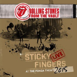 The Rolling Stones - From The Vault: Sticky Fingers Live At The Fonda Theatre 2015 (2017) [DVD9]