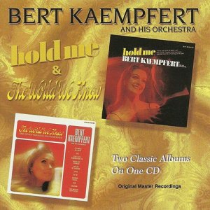 Bert Kaempfert And His Orchestra - Hold Me / The World We Knew (1999)