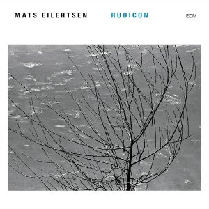Mats Eilertsen - Rubicon (2016) [HDTracks]