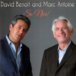 David Benoit & Marc Antoine - So Nice! (2017)