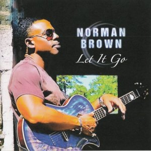 Norman Brown - Let It Go (2017)
