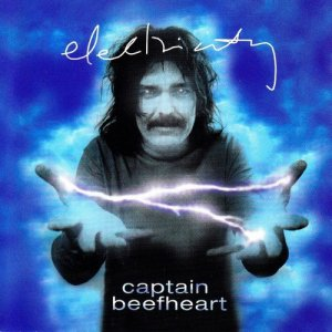 Captain Beefheart - Electricity (1998)
