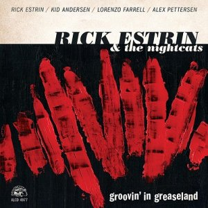Rick Estrin & The Nightcats - Groovin' In Greaseland (2017)