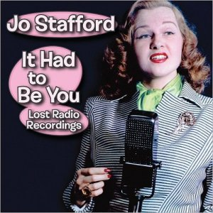 Jo Stafford - It Had To Be You: Lost Radio Recordings (2017) [HDTracks]