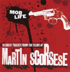 VA - Mob Life: 16 Great Tracks from the Films of Martin Scorsese (2004)