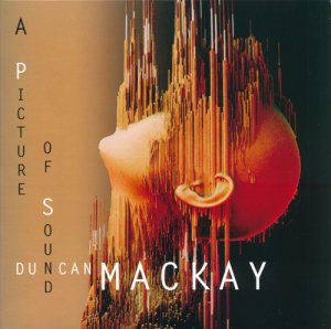 Duncan Mackay - A Picture Of Sound (SHM-CD) (1993) (2017)