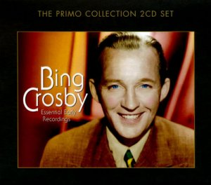 Bing Crosby - Essential Early Recordings [2CD Remastered] (2011)